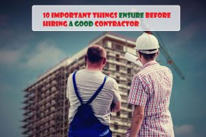 10 important things ensure before hiring a contractor