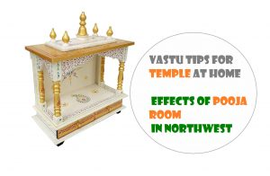 Vastu Tips for temple at home: Effects of pooja room in Northwest