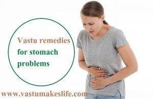 Vastu remedies for stomach problems